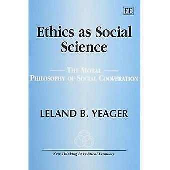 Ethics As Social Science The Moral Philosophy of Social Cooperation