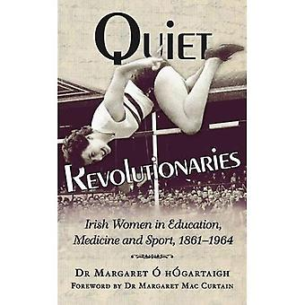 Quiet Revolutionaries: Irish Women in Education, Sport and Medicine