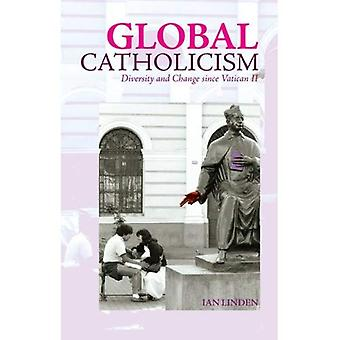 Global Catholicism: Diversity and Change Since Vatican II