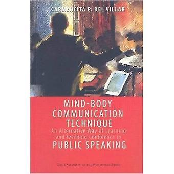 Körper-Geist-Kommunikationstechnik: Eine Alternative Art und Weise des Lernens und Lehrens Vertrauen in der Öffentlichkeit zu sprechen