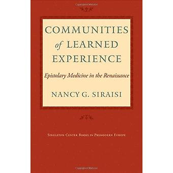 Communities of Learned Experience - Epistolary Medicine in the Renaiss