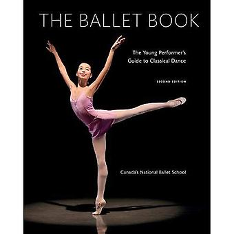 The Ballet Book: The Young� Performer's Guide to Classical Dance