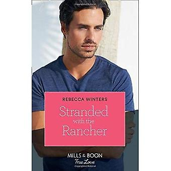 Stranded With The Rancher (Mills & Boon True Love) (Wind River Cowboys, Book 2) (Wind River Cowboys)