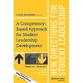 A Competency-Based Approach for Student Leadership Development: New Directions for Student Leadership, Number 156 (J-B SL Single Issue Student Leadership)