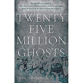 Twenty Five Million Ghosts