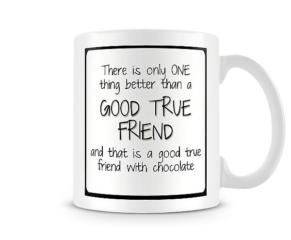 Decorative There Is Only One Thing Better Than A Good True Friend Mug
