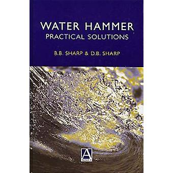 Water Hammer Practical Solutions by Sharp & B. B.