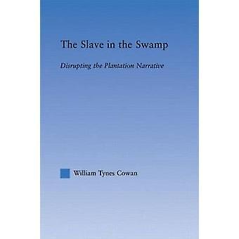 Der Sklave in den Sumpf stören die Plantage-Erzählung von Cowan & William Tynes
