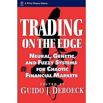 Handel auf die Kante neuronale genetische und Fuzzy-Systeme für chaotische Finanzmärkte durch Deboeck
