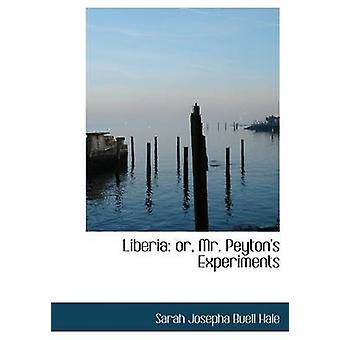 Liberia or Mr. Peytons Experiments Large Print Edition by Josepha Buell Hale & Sarah