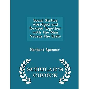 Soziale Statik gekürzte und überarbeitete zusammen mit der Mensch gegen die staatliche Gelehrte Wahl Ausgabe von Spencer & Herbert