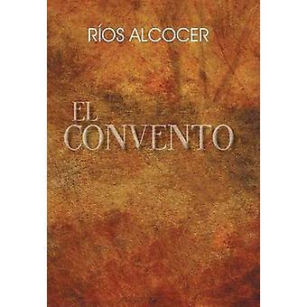 El Convento by Alcocer & Rios