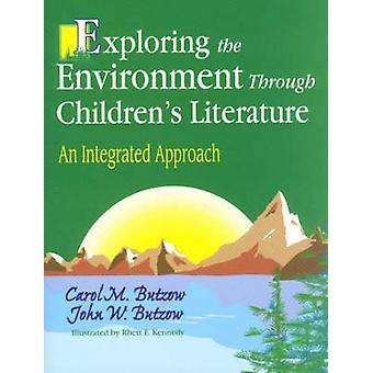 Esplorare l'ambiente attraverso la letteratura dei bambini un approccio integrato di Butzow & John