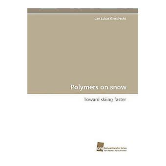 Polymers on Snow by Giesbrecht & Jan Lukas