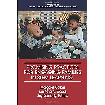 Promising Practices for Engaging Families in STEM Learning (Family School Community Partnership Issues)