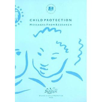 Child Protection and Child Abuse - Messages from Research by Dept.of H