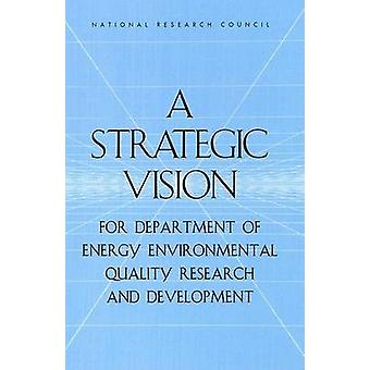 Strategic Vision for Department of Energy Environmental Quality Resea