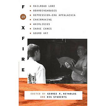 Foxfire 10 - Railroad Lore - Boardinghouses - Depression-Era Appalachi