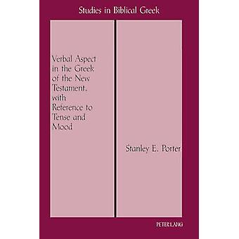 The Verbal Aspect in the Greek of the New Testament - with Reference