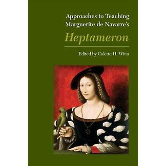 Approaches to Teaching Marguerite De Navarre's Heptameron by Colette