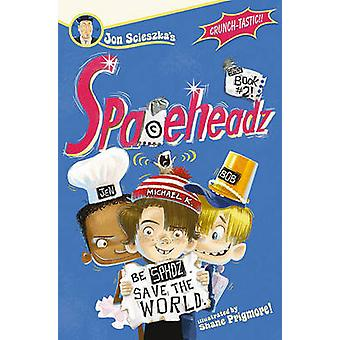 Spaceheadz - Book 2 by Jon Scieszka - Shane Prigmore - 9781416979548