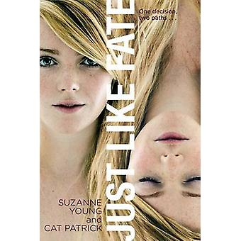 Just Like Fate by Suzanne Young - Cat Patrick - 9781442472723 Book