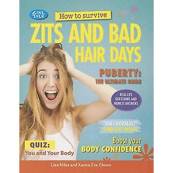 How to Survive Zits and Bad Hair Days by Lisa Miles - Xanna Eve Chown