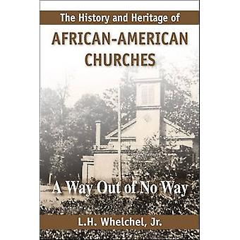The History & Heritage of African-American Churches - A Way Out of No