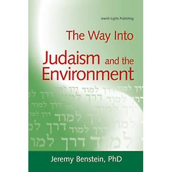 Way into Judaism and the Environment by Jeremy Benstein - 97815802336