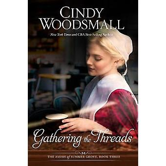 Gathering the Threads - A Novel - 9781601427038 Book