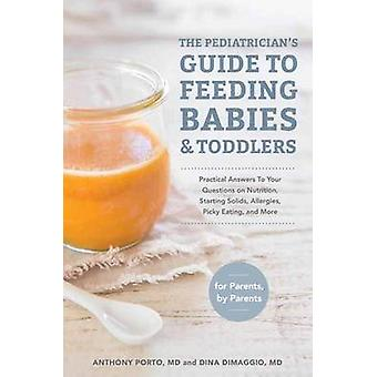 Pediatrician's Guide to Feeding Babies and Toddlers - Practical Answer