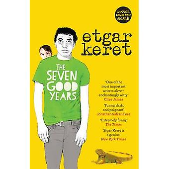 The Seven Good Years by Etgar Keret - 9781783780471 Book