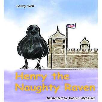 Henry the Naughty Raven by Henry the Naughty Raven - 9781788300803 Bo