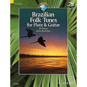 Brazilian Folk Tunes for Flute & Guitar - 15 Pieces by Julian Byzantin