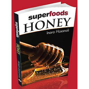 Honey - Superfoods by Inara Hasanali - 9788131911358 Book
