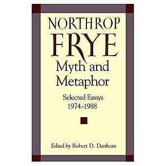 Myth and Metaphor: Selected Essays, 1974-1988