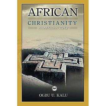 Christianisme africain: Une histoire africaine