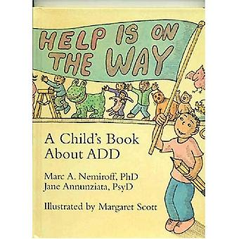 Help Is on the Way: Child's Book About ADD