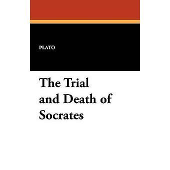 El juicio y la muerte de Sócrates por Platón