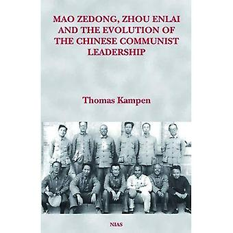 Mao Zedong, Zhou Enlai and the Evolution of the Chinese Communist Leadership