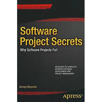 Software Projects Secrets Why Projects Fail by Stepanek & George