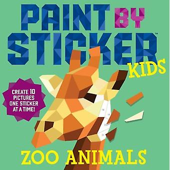 Paint By Sticker Kids Zoo Animals by Workman Publishing