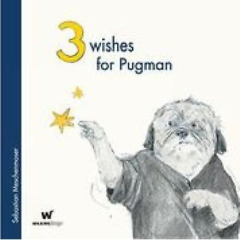 3 Wishes for Pugman (Hardcover) by Meschenmoser Sebastian