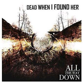 Dead when I Found Her - All the Way Down [CD] USA import
