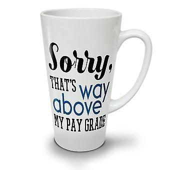 Niedrige Gehalt Slogan neuer weißer Tee Kaffee Keramik Latte Becher 17 oz   Wellcoda