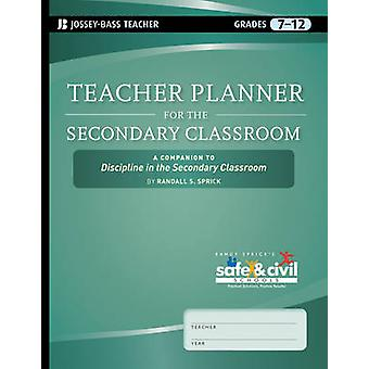 Teacher Planner for the Secondary Classroom - A Companion to Disciplin
