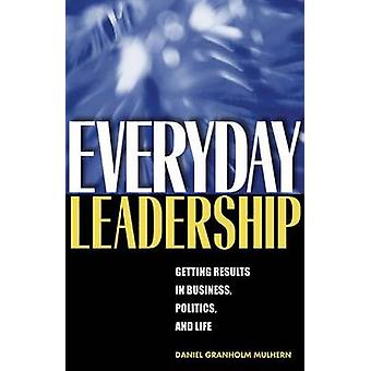 Tägliche Führung - erzielen von Ergebnissen in Business - Politik- und Lif