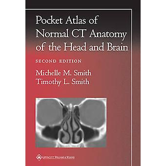A Pocket Atlas of Normal CT Anatomy of the Head and Brain (2nd Revise