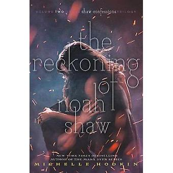 The Reckoning of Noah Shaw by The Reckoning of Noah Shaw - 9781471171