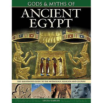 Gods & Myths of Ancient Egypt by Lucia Gahlin - 9781780193328 Book